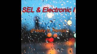 SEL & Electronic I - Lyja (Freaky N. Remix)