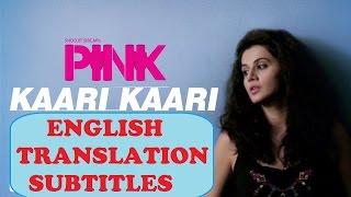 Kaari Kaari English Translation | Pink | Qurat Ul Ain Balouch | Amitabh Bachchan | Shoojit Sircar