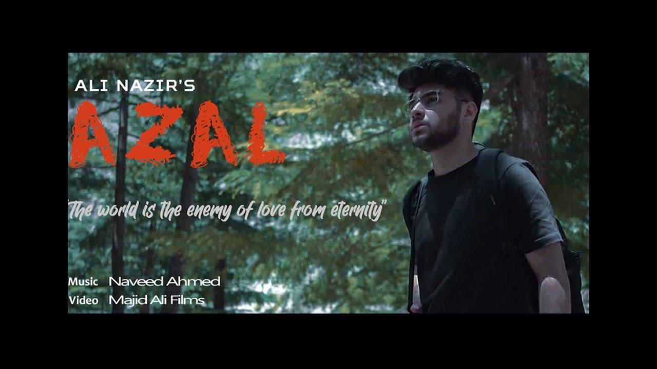 Download AZAL - Ali Nazir   Official music video