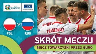 POLSKA - ROSJA 1:1 PRZED EURO 2020. UDANY EKSPERYMENT SOUSY   SKRÓT MECZU