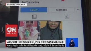 Waspada Cross Hijabers, Pria Pura-Pura Jadi Hijaber