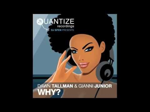 Dawn Tallman & Gianni Junior - Why? (DJ Spen & Gary Hudgins Remix)