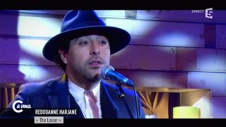 "Redouanne Harjane ""The Loser"" - C à vous - 17/02/2015"