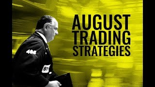 August Trading Strategies