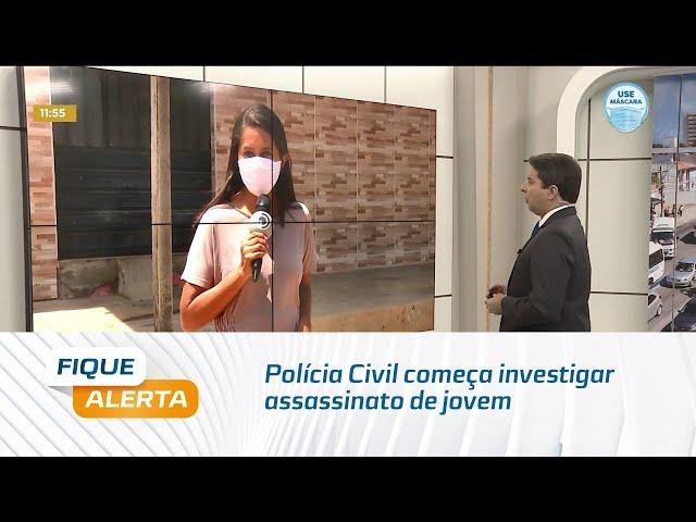 Polícia Civil começa investigar assassinato de jovem ocorrido no bairro da Santa Lúcia