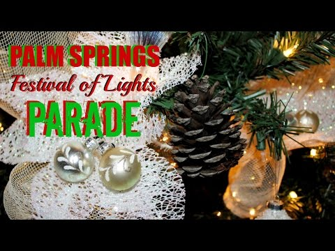 Palm Springs Festival of Lights Parade 2016 | DAY 5 of 25 DAYS OF CHRISTMAS SERIES