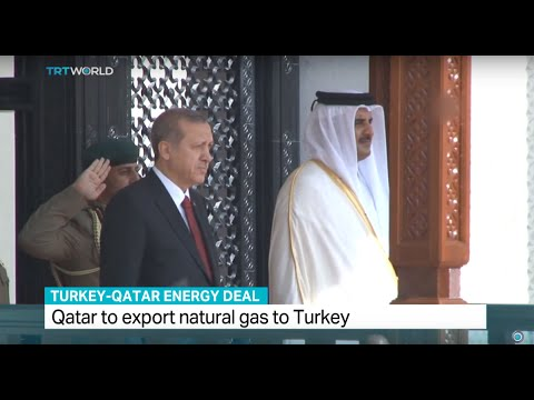 Turkey & Qatar reach energy deal, Qatar to export natural gas to Turkey