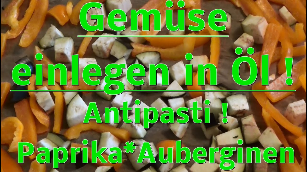 gem se paprika aubergine in einlegen rezept antipasti youtube. Black Bedroom Furniture Sets. Home Design Ideas