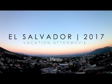 GoPro EL SALVADOR  VACATION AFTERMOVIE  |  2017