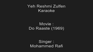 Download Yeh Reshmi Zulfen - Karaoke - Mohammed Rafi - Do Raaste (1969) MP3 song and Music Video