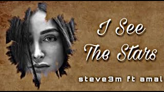 ستيف ft امل /I See The Stars / steve ft amal