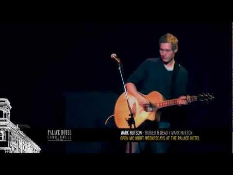 Mark Hutson - Buried & Dead / Mark Hutson (Original) - Live at the Palace Hotel