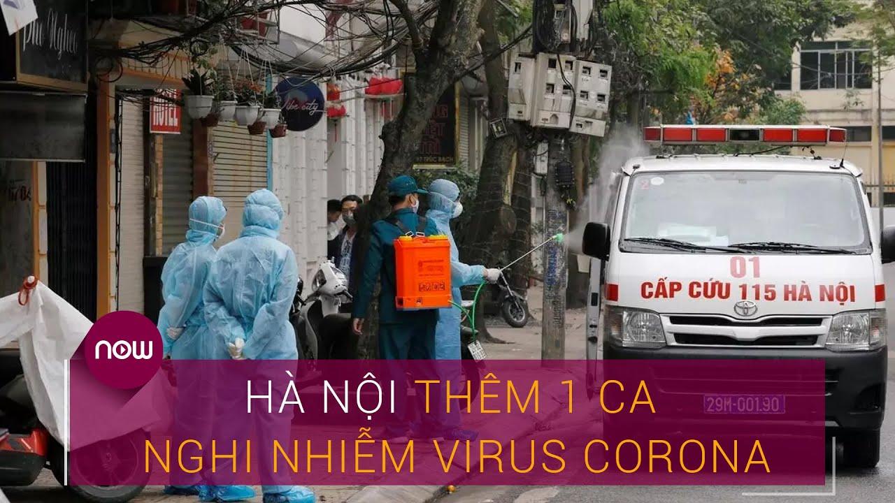 Tin nóng về dịch Covid-19: Hà Nội thêm 1 ca nghi nhiễm virus Corona ở quận Tây Hồ | VTC Now