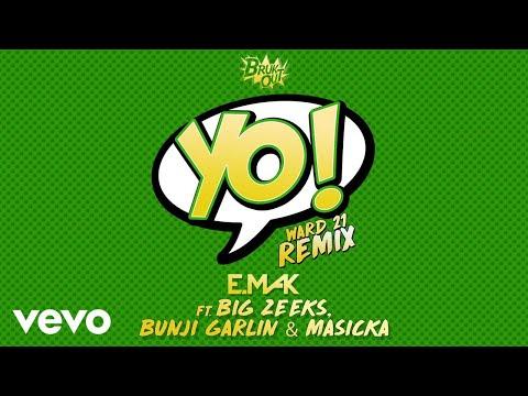E. Mak - Yo (Ward 21 Remix) ft. Big Zeeks, Bunji Garlin, Masicka