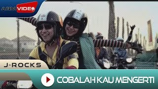 Download lagu J-Rocks - Cobalah Kau Mengerti | Official Music Video