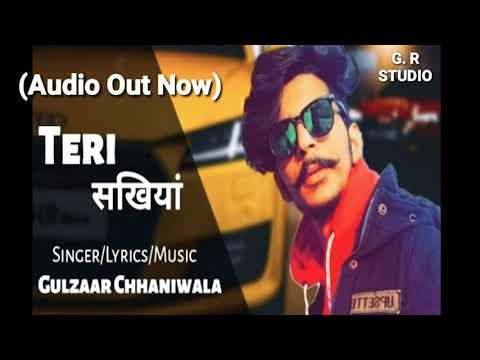 Teri Sakhiyaan Offical Audio Gulzaar Chhaniwala New Latest Haryanvi Song 2019