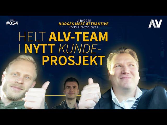 HELT ALV-TEAM I NYTT KUNDEPROSJEKT |ALV#054