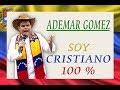 Download ADEMAR  GOMEZ SOY CRISTIANO 100%  Liric Música LLanera Cristiana MP3 song and Music Video