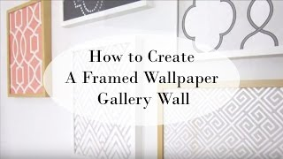 How to Create a Framed Wallpaper Gallery Wall
