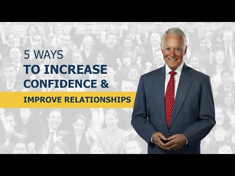 5 Ways to Increase Confidence & Improve Relationships