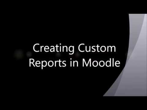 Creating and Using Custom Reports in Moodle