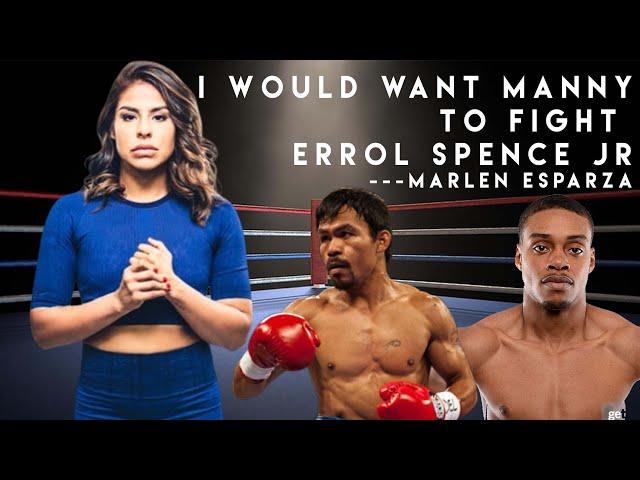 I want Manny Pacquiao Vs Errol Spence Jr - Marlen Esparza
