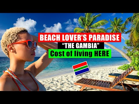 The Gambia: Monthly Cost of Living/Budgeting in The Gambia (Detailed Analysis)