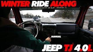 Jeep TJ Winter Ride along   4.0L 5spd Manual