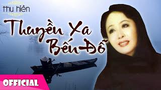 Thuyền Xa Bến Đỗ - Thu Hiền [Official Audio]