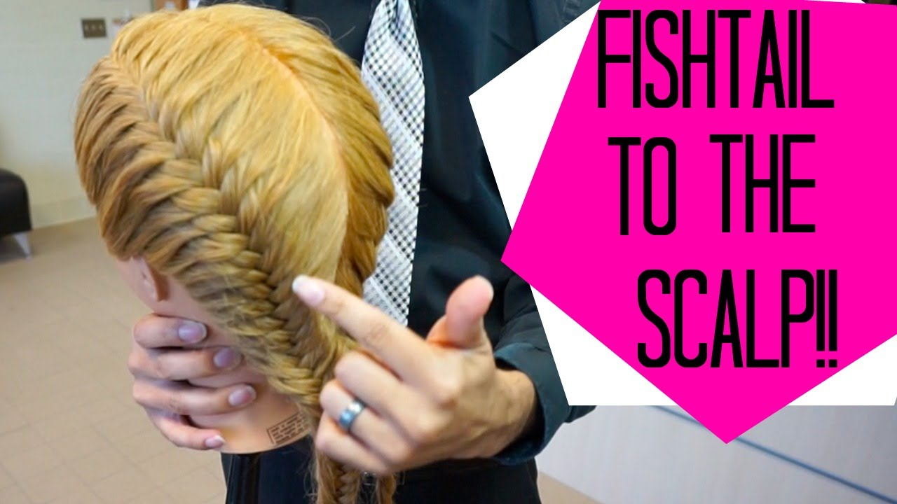 How To Do A Fishtail Braid To The Scalp!