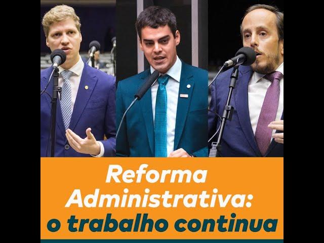 Reforma Administrativa: o trabalho continua