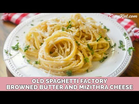 Old Spaghetti Factory Browned Butter and Mizithra Cheese