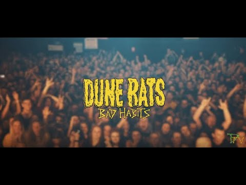 Смотреть клип Dune Rats - Bad Habits