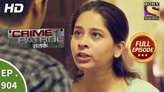 Crime Patrol Satark - Ep 904 - Full Episode - 17th March, 2018