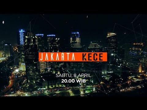 Perbincangan Seru Untuk Satu Jakarta di JAKARTA KECE - Sabtu, 8 April 2017 20.00 WIB