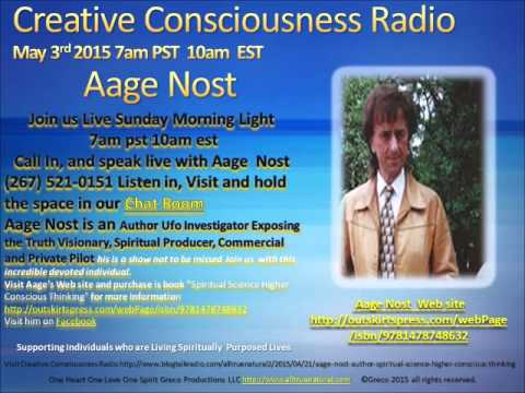 Creative Consciousness Radio Show with Aage Nost  May 3rd 2015 Arizona