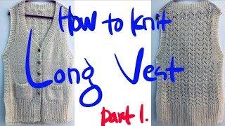 대바늘. How to knit.롱 베스트 뜨기. Par…