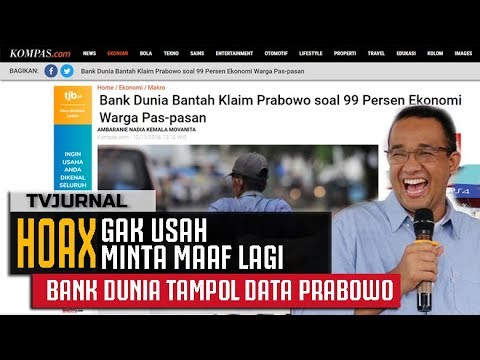 HOAX ! Bank Dunia Tampol Data Prabowo Soal Kemiskinan 99% , Gak Usah Minta Maaf lagi ...