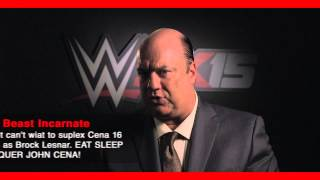 Paul Heyman to The Beast Incarnate | WWE 2K15 Comment Takeover