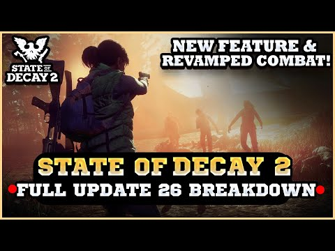 State Of Decay 2 UPDATE 26 MASSIVE COMBAT REVAMP  NEW FEATURES  HOMECOMING FULL BREAKDOWN REVIEW