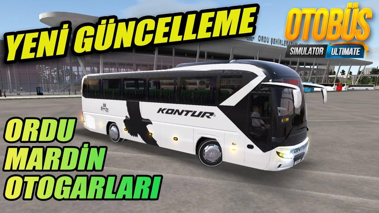 YENİ GÜNCELLEME // ORDU - MARDİN OTOGARLARI | OTOBUS SIMULATOR ULTIMATE !!