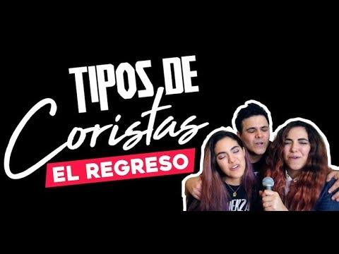 """Tipos de Coristas """"El Regreso"""""""