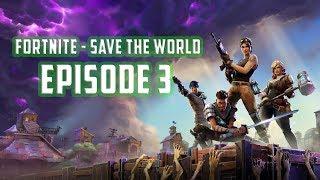 Fortnite - Save The World Walkthrough [Episode 3]