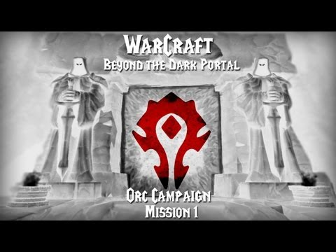 SiyaenSoKoL Plays: Warcraft II - Beyond the Dark Portal (Orc Campaign) Level 1