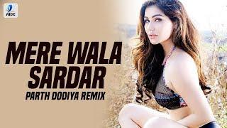 Mere Wala Sardar (Remix) | Jugraj Sandhu | Parth Dodiya | Punjabi Love Song | Punjabi Wedding Songs