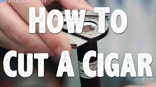 How To Cut A Cigar Using A Guillotine Cutter, V Cutter, Punch Cutter, Knife, or Your Teeth!