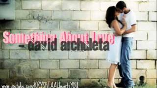 Something About Love - David Archuleta (w/DL & lyrics)