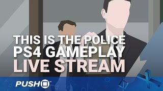 This is the Police | PS4 Gameplay | Live Stream