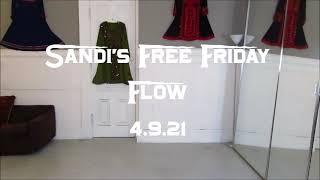 Sandi's Free Friday Flow 4.9.21
