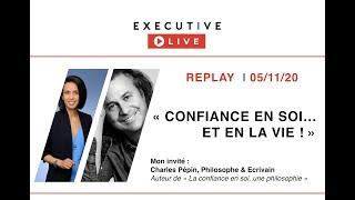 """EXECUTIVE LIVE  🔵 REPLAY (05/11/20) - """"Confiance en soi...et en la vie !"""""""